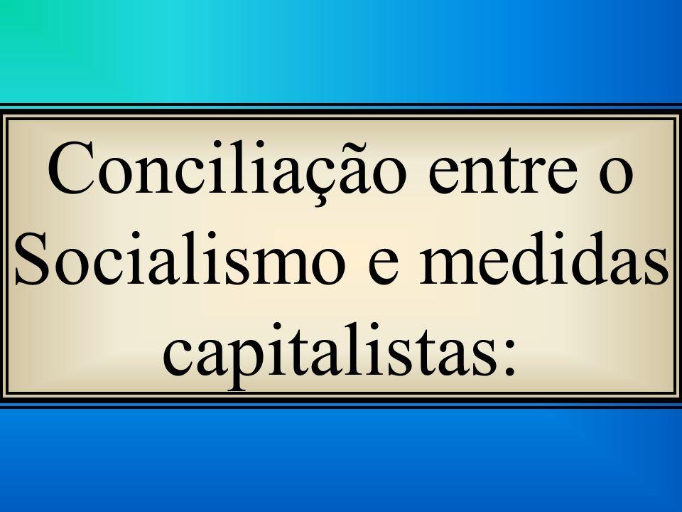 Conciliação entre o Socialismo e medidas capitalistas:
