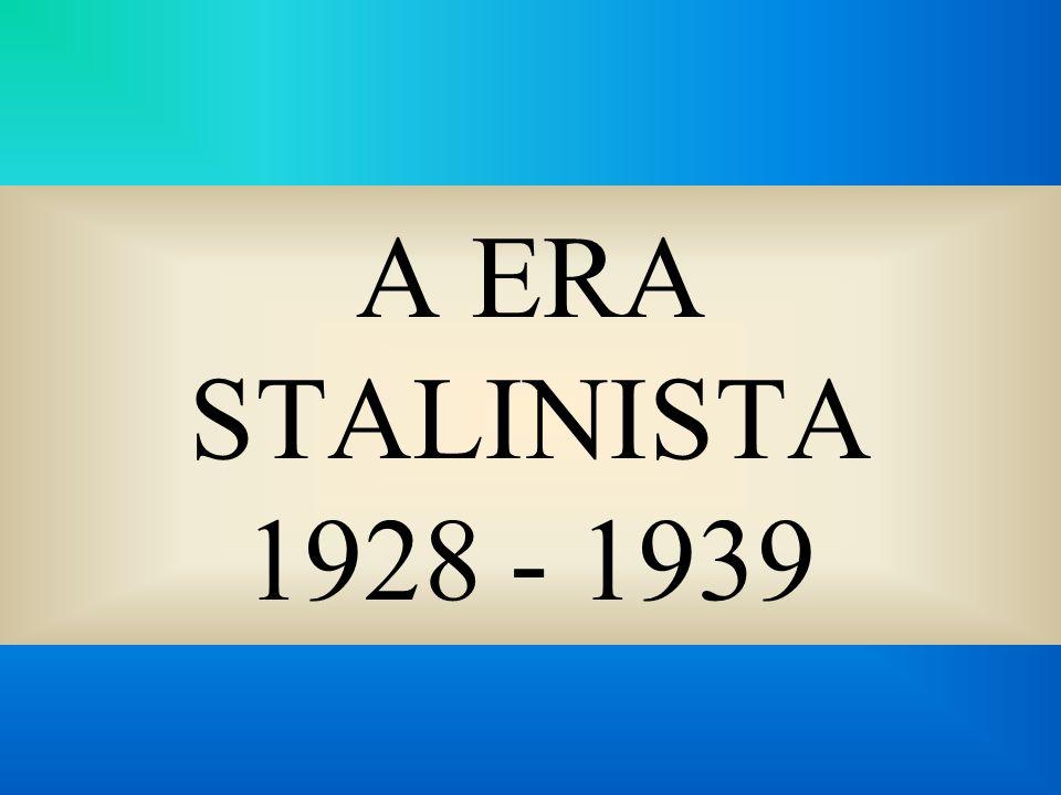 A ERA STALINISTA 1928 - 1939