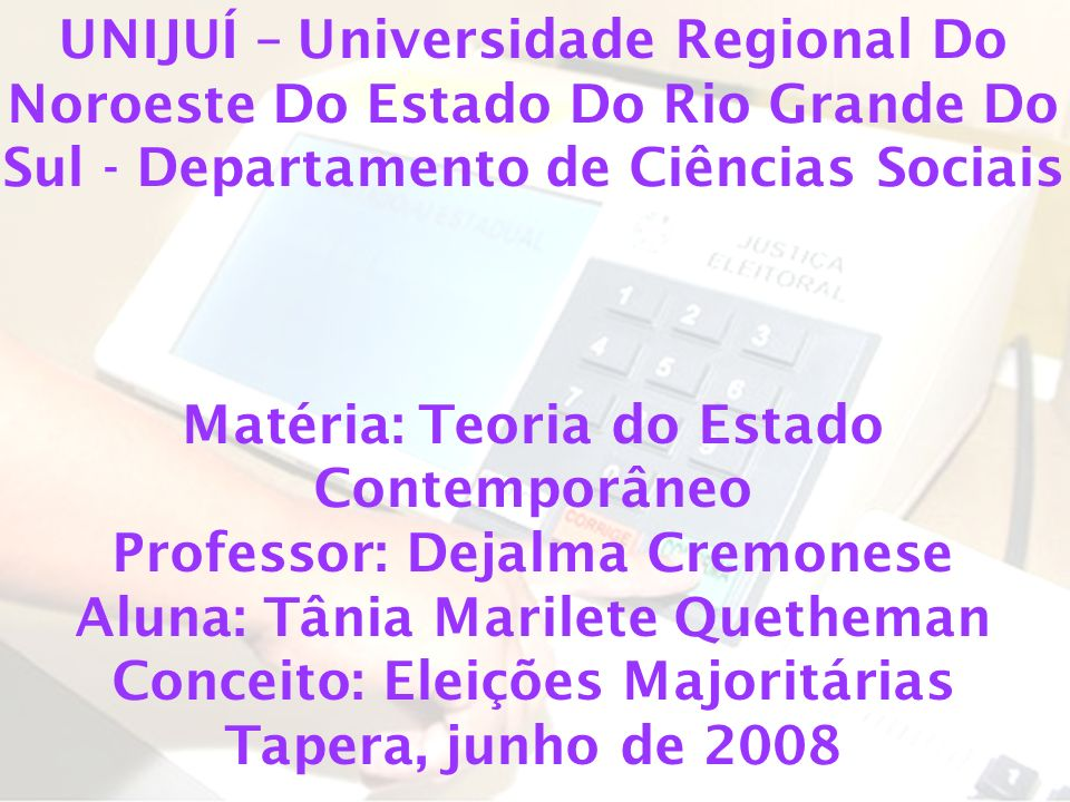 Matéria: Teoria do Estado Contemporâneo Professor: Dejalma Cremonese