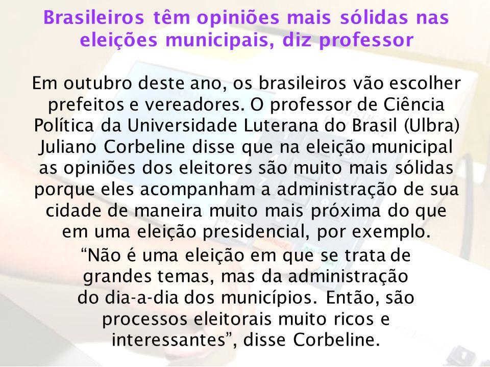 Brasileiros têm opiniões mais sólidas nas eleições municipais, diz professor