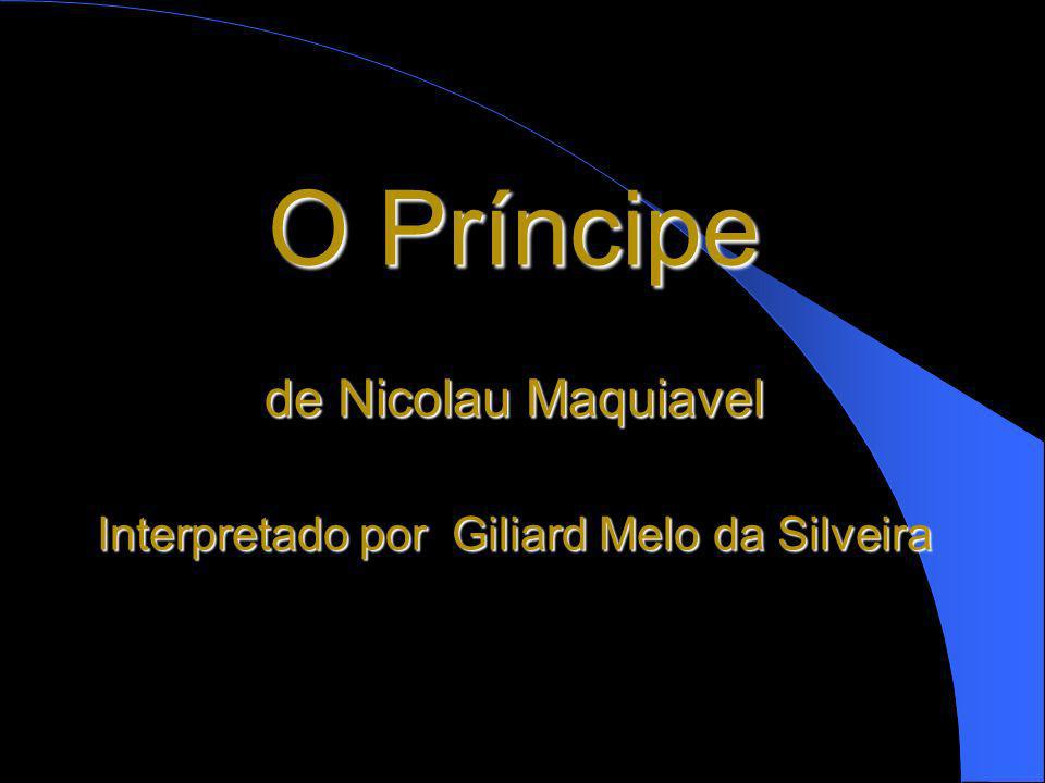 Interpretado por Giliard Melo da Silveira