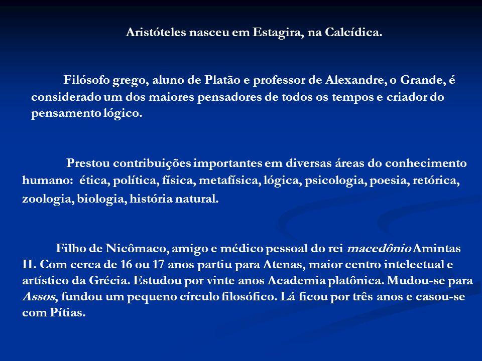 Aristóteles nasceu em Estagira, na Calcídica.