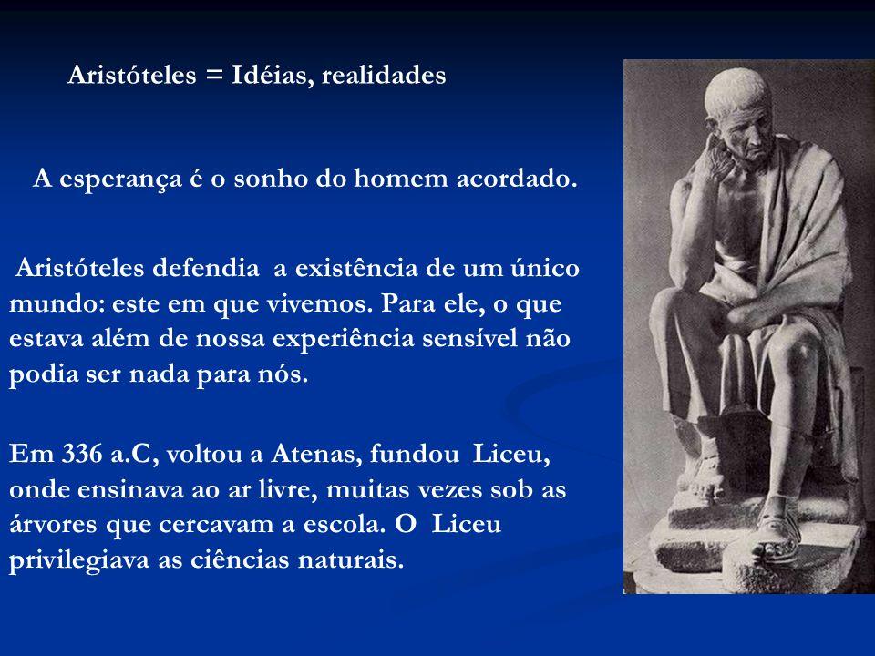 Aristóteles = Idéias, realidades