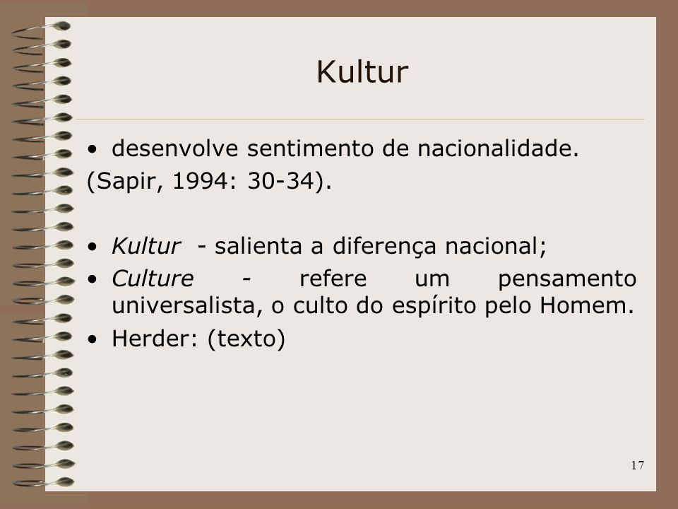 Kultur desenvolve sentimento de nacionalidade. (Sapir, 1994: 30-34).