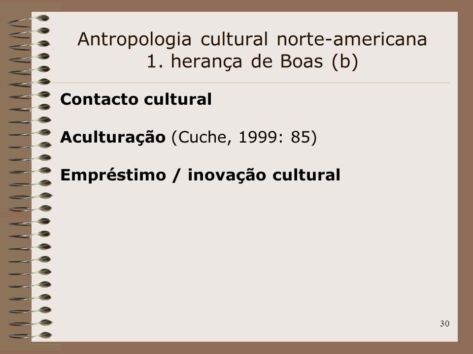 Antropologia cultural norte-americana 1. herança de Boas (b)