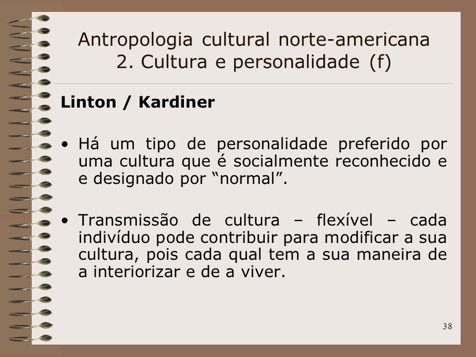 Antropologia cultural norte-americana 2. Cultura e personalidade (f)