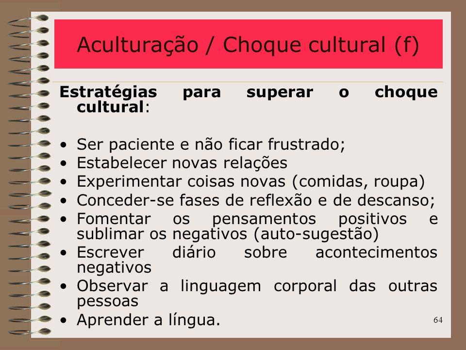 Aculturação / Choque cultural (f)