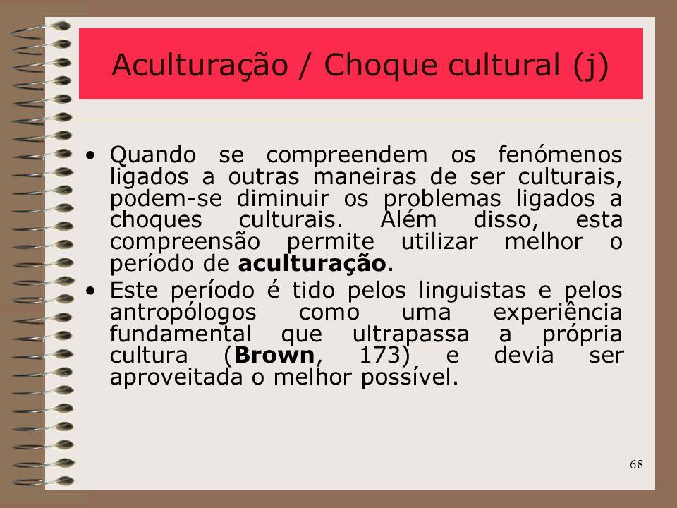 Aculturação / Choque cultural (j)