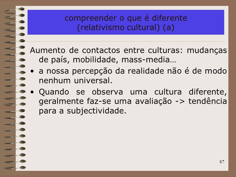 compreender o que é diferente (relativismo cultural) (a)