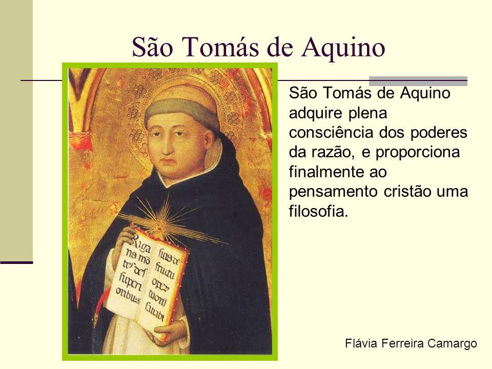 São Tomás de AquinoSão Tomás de Aquino adquire plena consciência dos poderes da razão, e proporciona finalmente ao pensamento cristão uma filosofia.