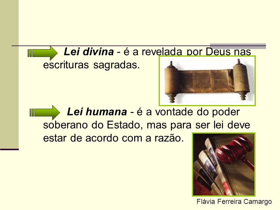 Lei divina - é a revelada por Deus nas escrituras sagradas.