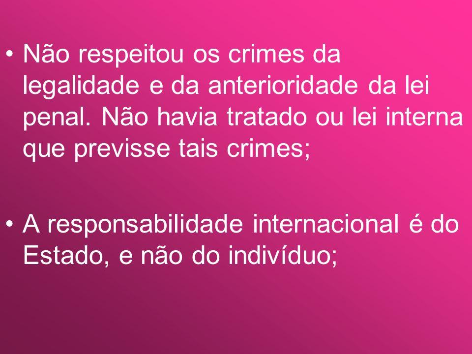 Não respeitou os crimes da legalidade e da anterioridade da lei penal