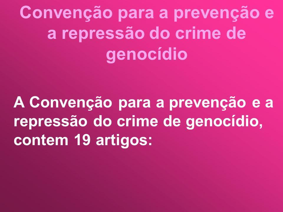 Convenção para a prevenção e a repressão do crime de genocídio