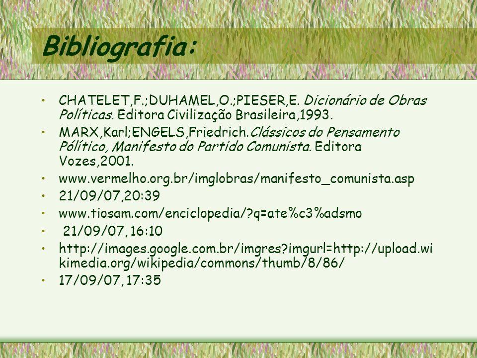Bibliografia: CHATELET,F.;DUHAMEL,O.;PIESER,E. Dicionário de Obras Políticas. Editora Civilização Brasileira,1993.
