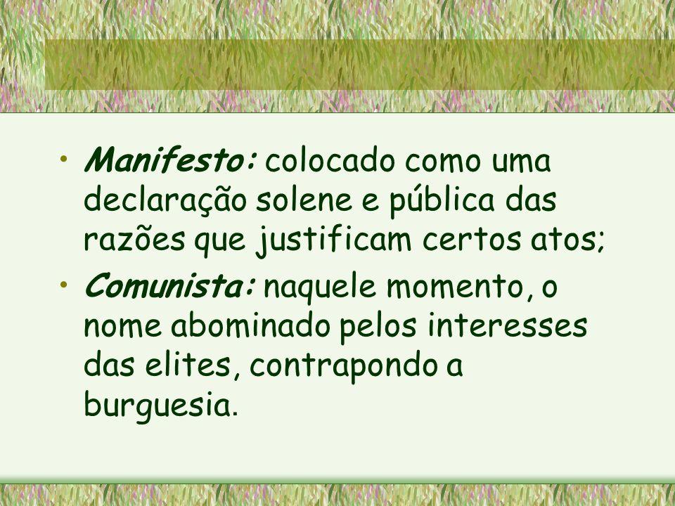 Manifesto: colocado como uma declaração solene e pública das razões que justificam certos atos;