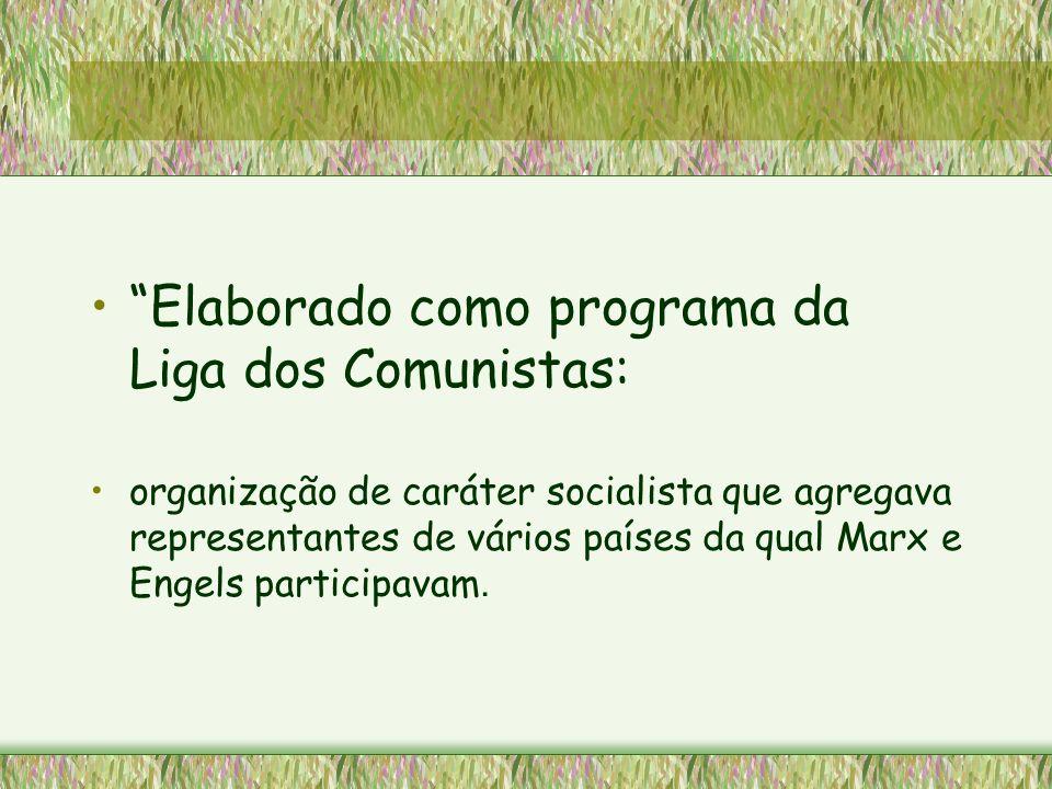 Elaborado como programa da Liga dos Comunistas: