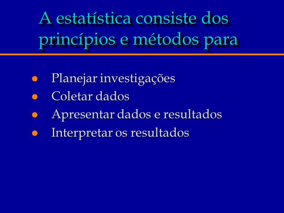 A estatística consiste dos princípios e métodos para