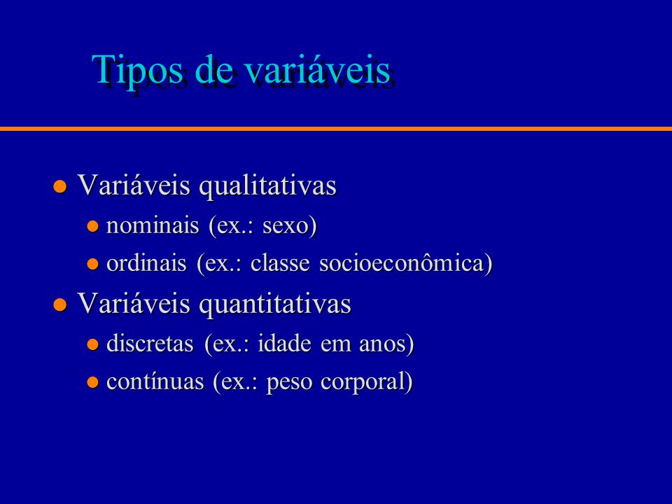 Tipos de variáveis Variáveis qualitativas Variáveis quantitativas