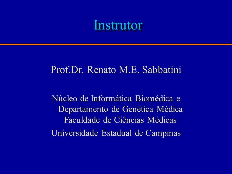 Instrutor Prof.Dr. Renato M.E. Sabbatini