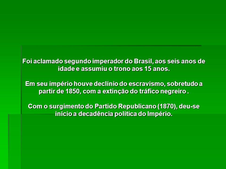 Foi aclamado segundo imperador do Brasil, aos seis anos de idade e assumiu o trono aos 15 anos.