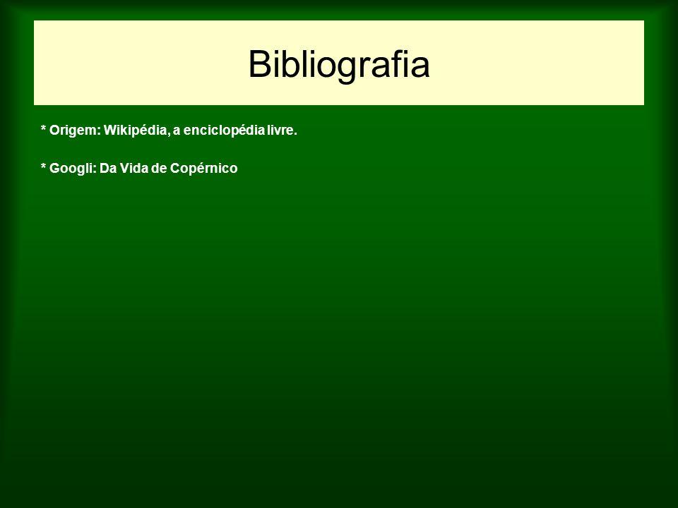 Bibliografia * Origem: Wikipédia, a enciclopédia livre.