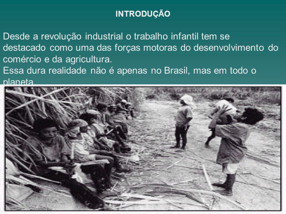 Desde a revolução industrial o trabalho infantil tem se