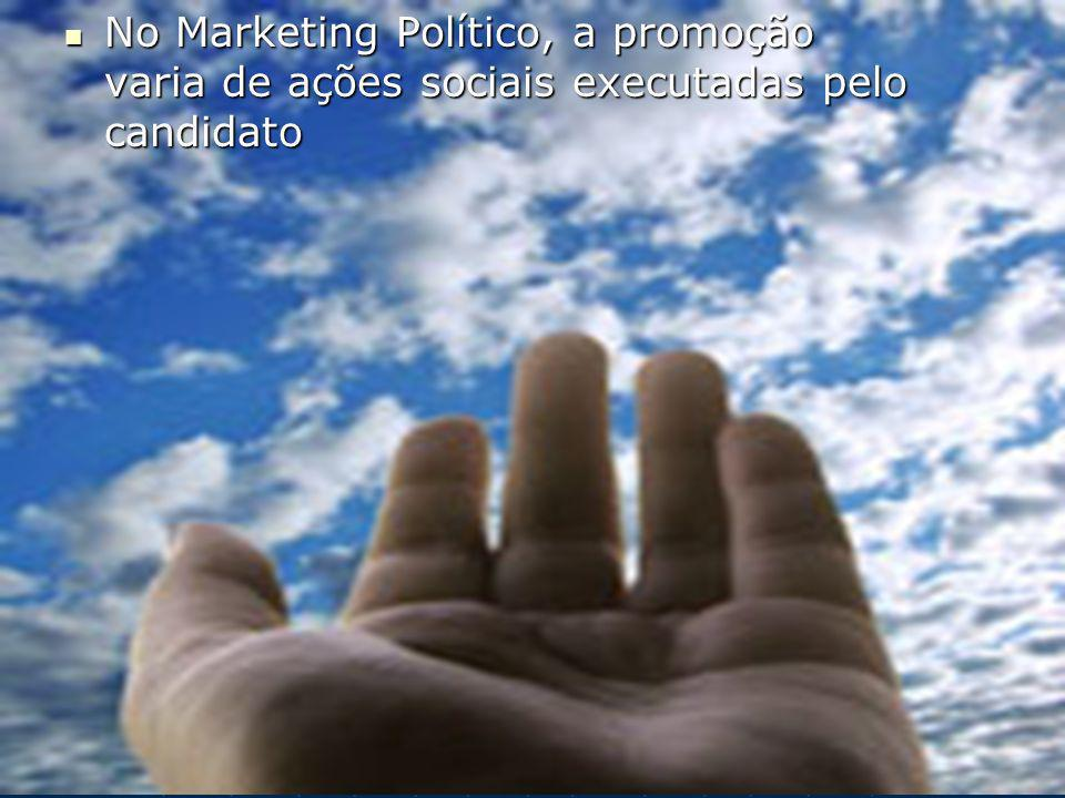 No Marketing Político, a promoção varia de ações sociais executadas pelo candidato