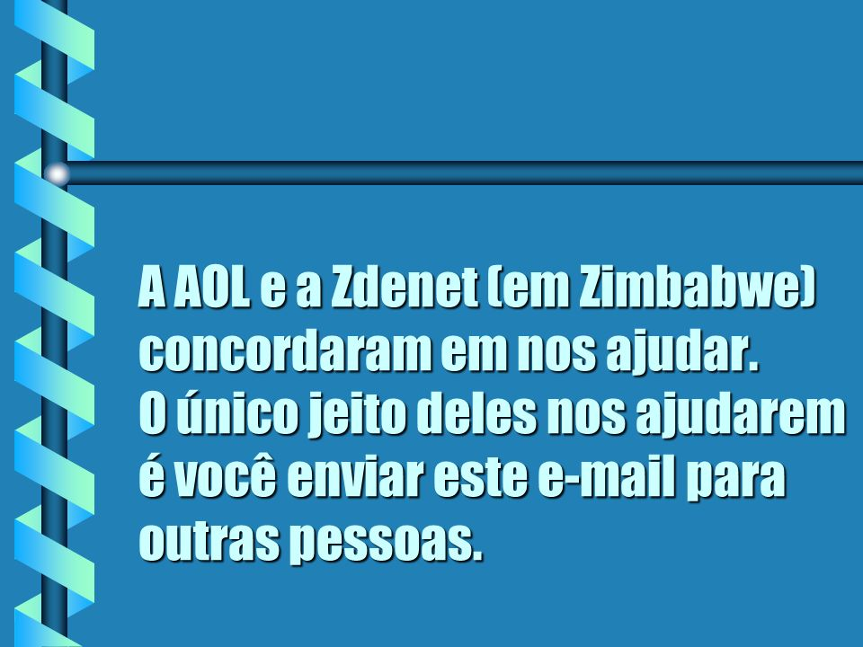 A AOL e a Zdenet (em Zimbabwe) concordaram em nos ajudar