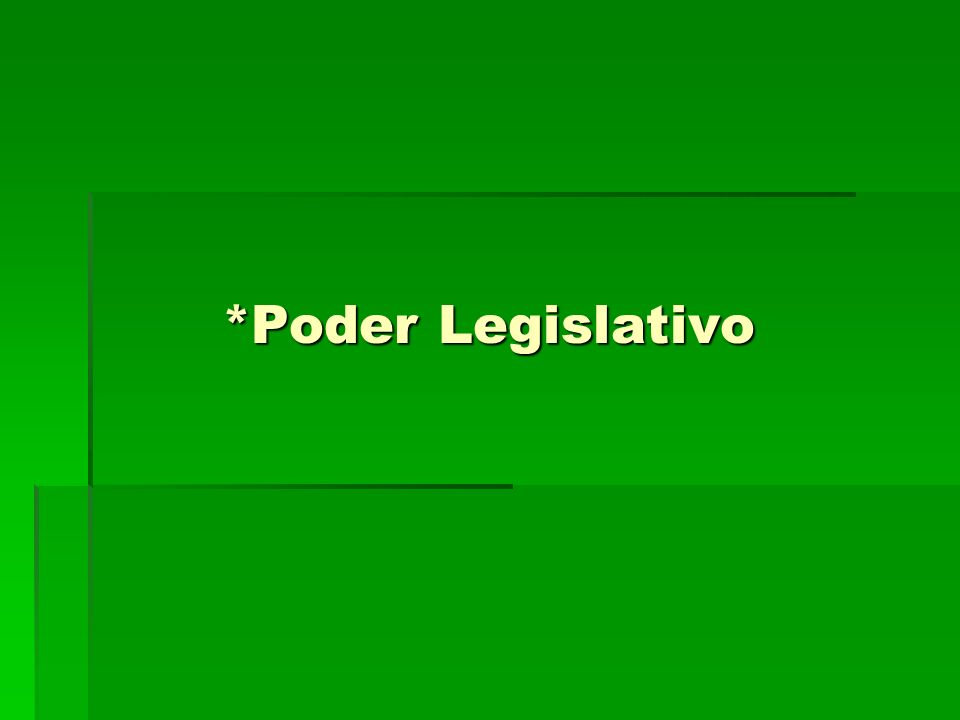 *Poder Legislativo