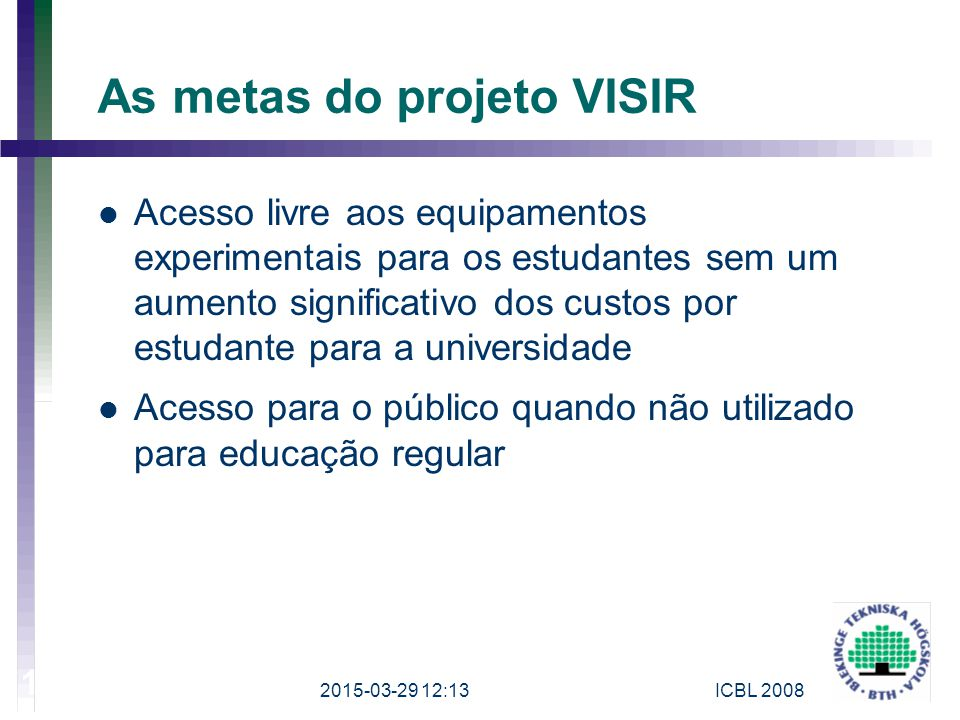 As metas do projeto VISIR