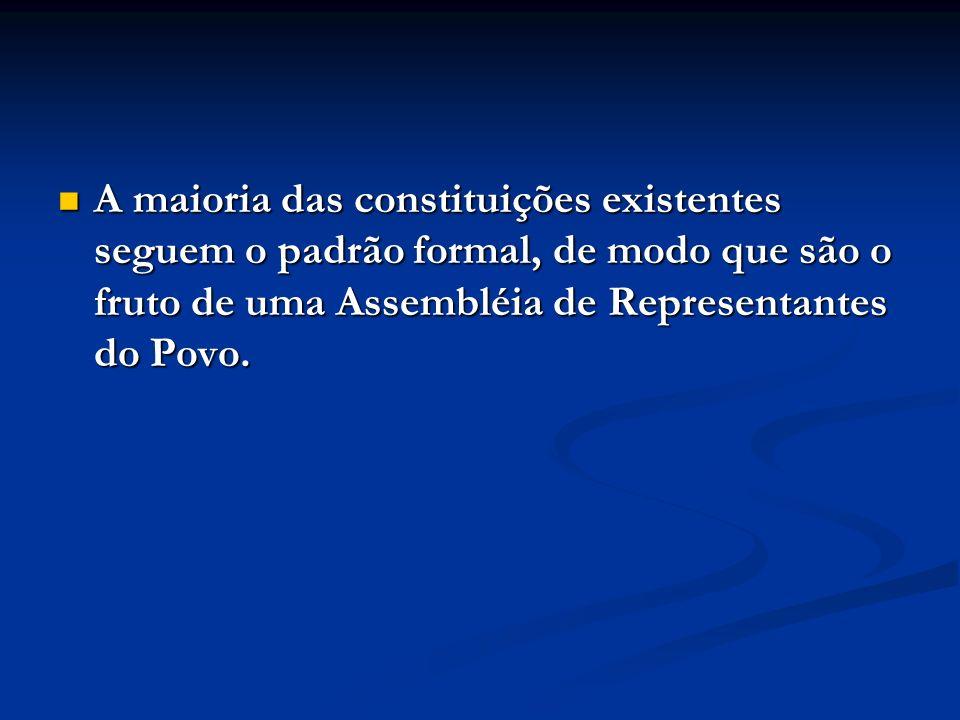 A maioria das constituições existentes seguem o padrão formal, de modo que são o fruto de uma Assembléia de Representantes do Povo.