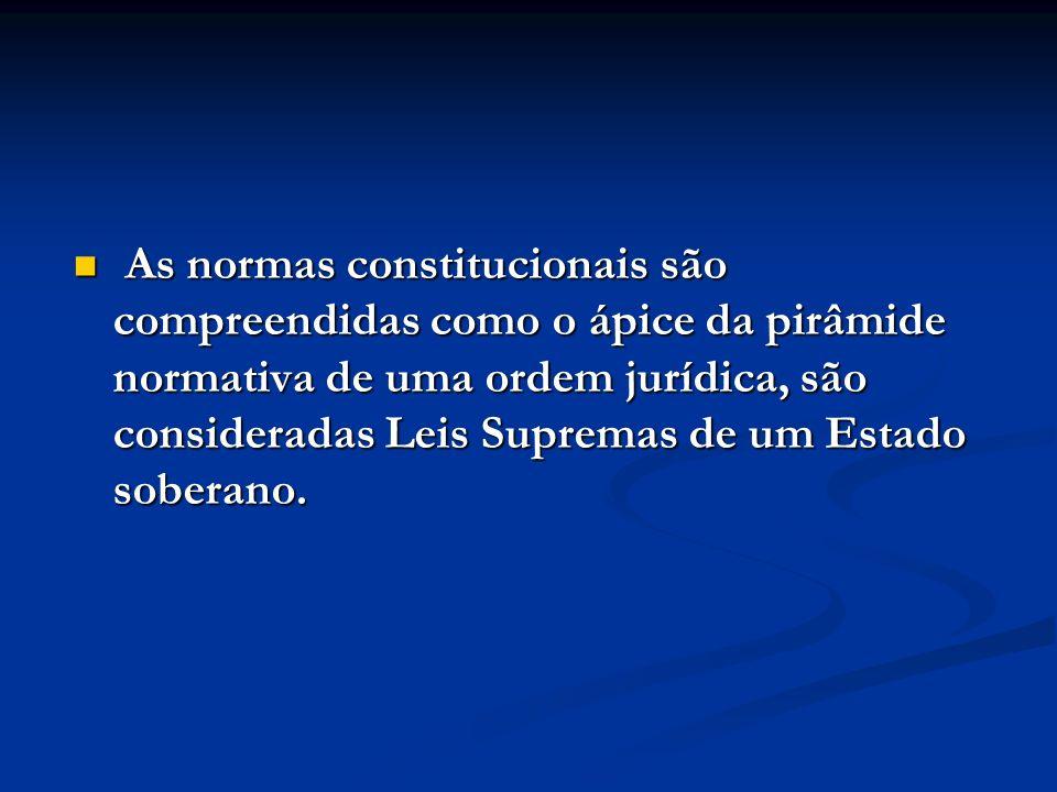 As normas constitucionais são compreendidas como o ápice da pirâmide normativa de uma ordem jurídica, são consideradas Leis Supremas de um Estado soberano.
