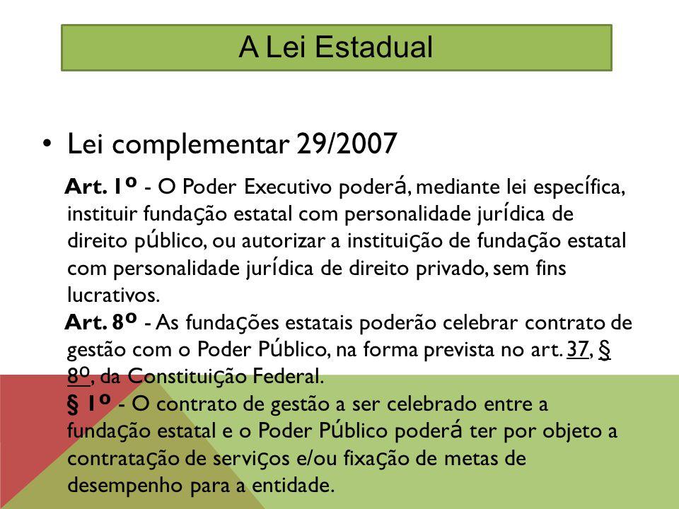 A Lei Estadual Lei complementar 29/2007