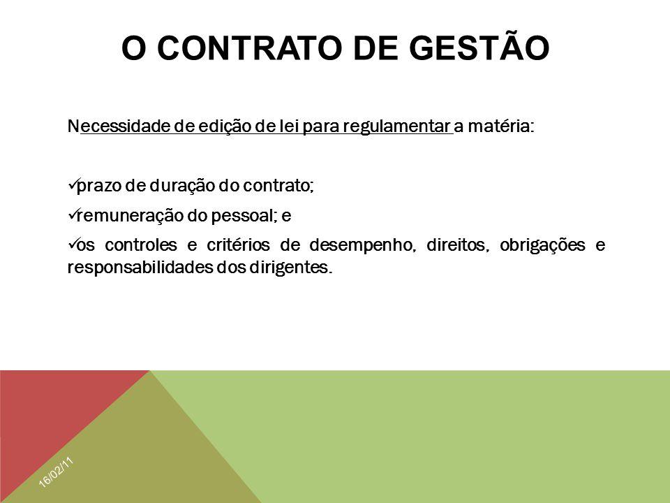 O CONTRATO DE GESTÃO Necessidade de edição de lei para regulamentar a matéria: prazo de duração do contrato;