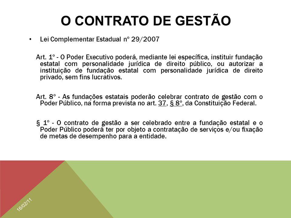 O CONTRATO DE GESTÃO Lei Complementar Estadual nº 29/2007