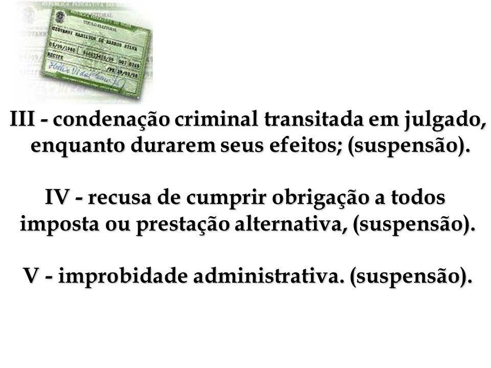III - condenação criminal transitada em julgado,
