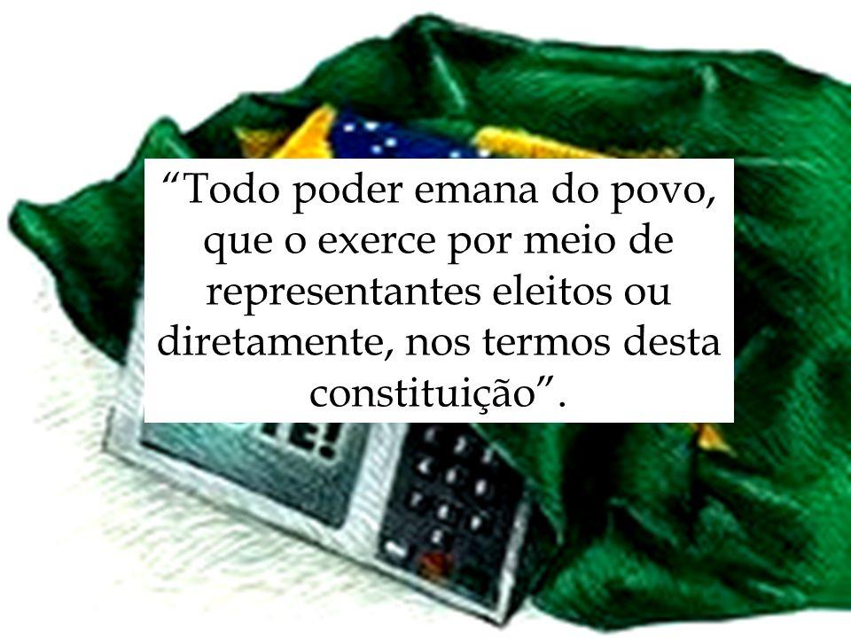 Todo poder emana do povo, que o exerce por meio de representantes eleitos ou diretamente, nos termos desta constituição .