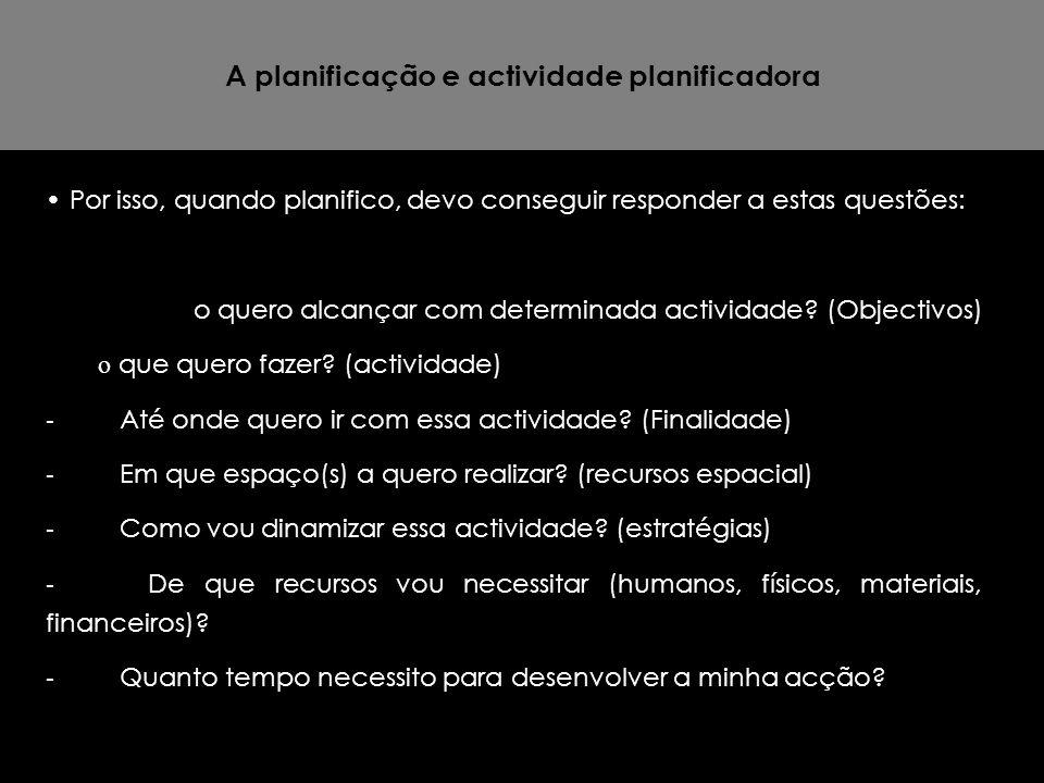A planificação e actividade planificadora