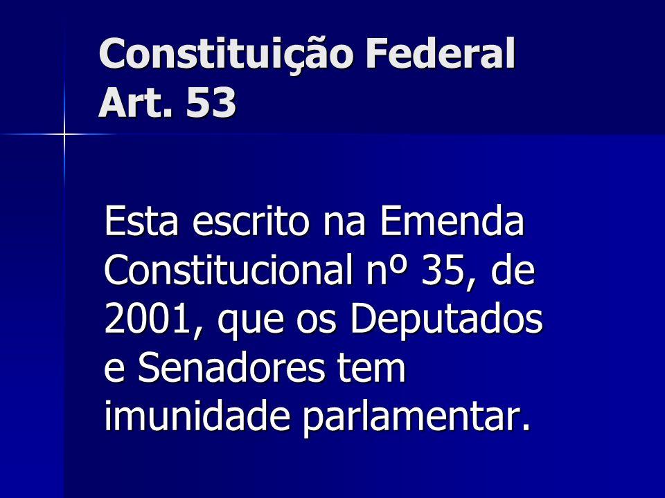 Constituição Federal Art. 53