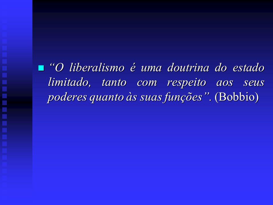 O liberalismo é uma doutrina do estado limitado, tanto com respeito aos seus poderes quanto às suas funções .