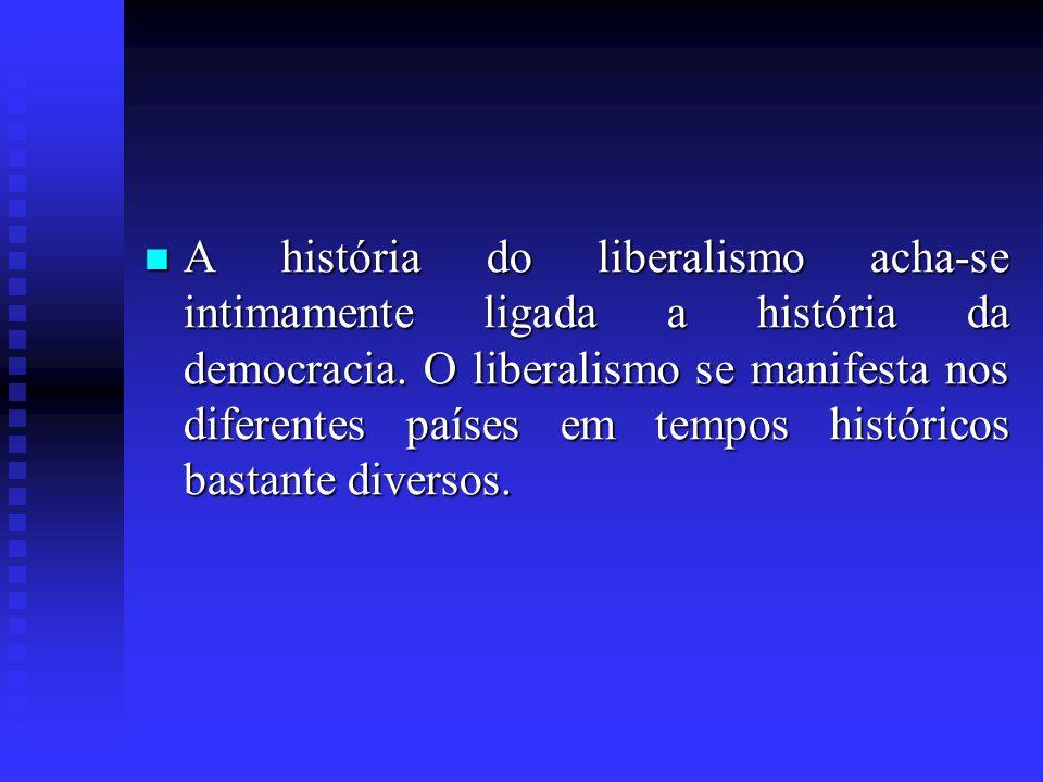 A história do liberalismo acha-se intimamente ligada a história da democracia.