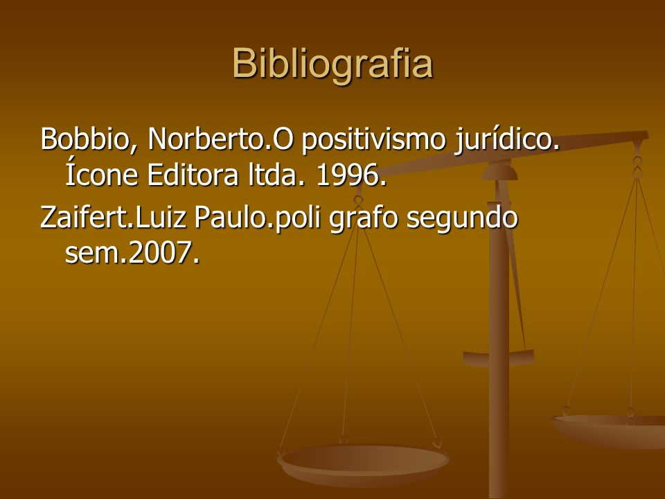 Bibliografia Bobbio, Norberto.O positivismo jurídico.
