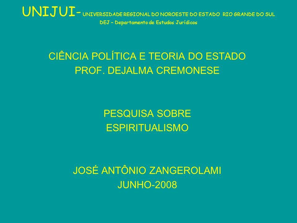 UNIJUI- UNIVERSIDADE REGIONAL DO NOROESTE DO ESTADO RIO GRANDE DO SUL DEJ – Departamento de Estudos Jurídicos