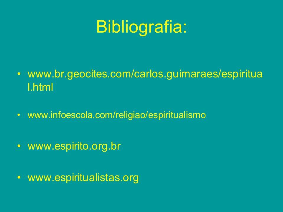 Bibliografia: www.br.geocites.com/carlos.guimaraes/espiritual.html