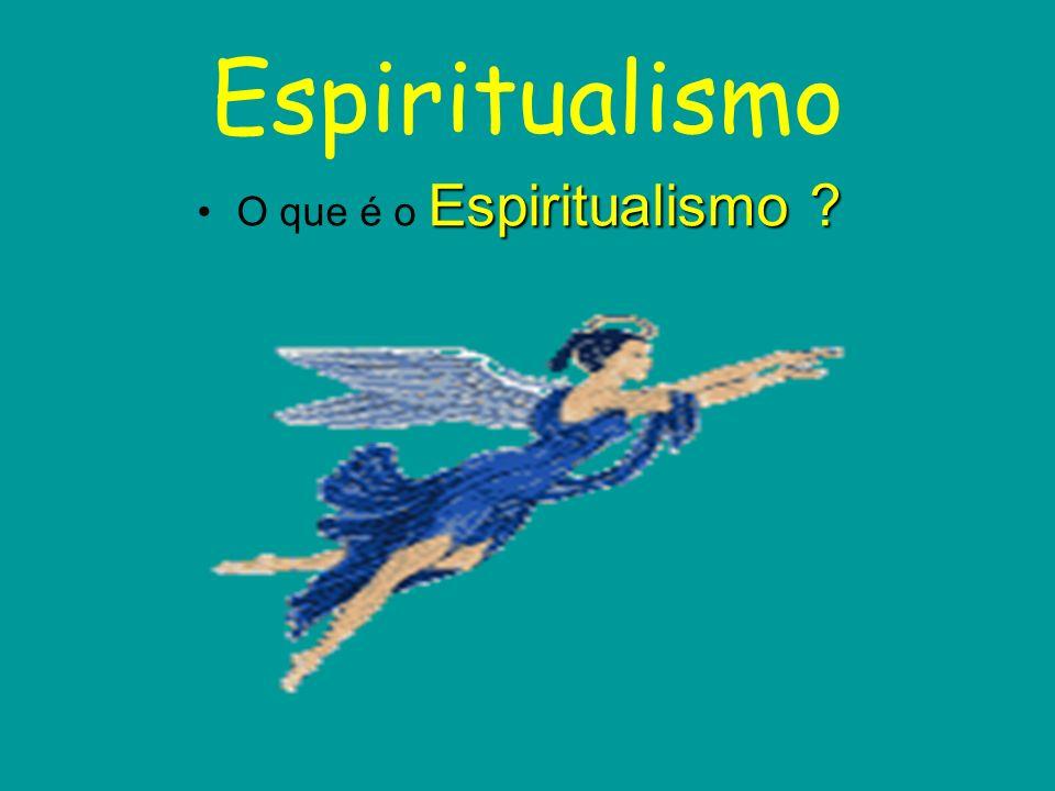 O que é o Espiritualismo