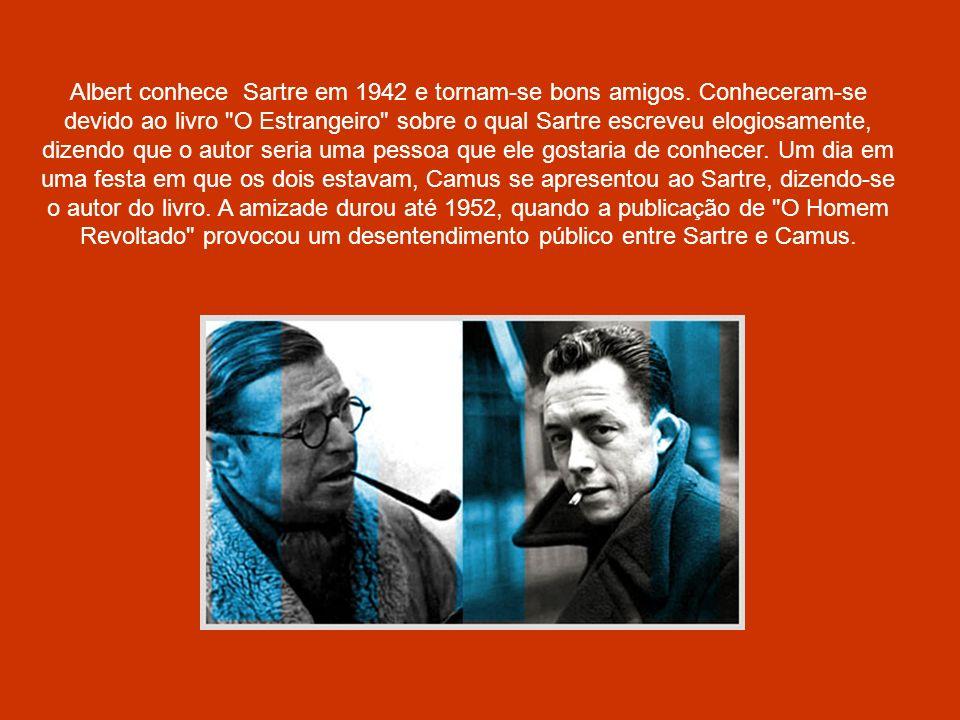 Albert conhece Sartre em 1942 e tornam-se bons amigos