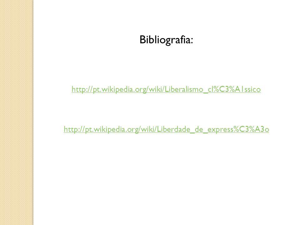 Bibliografia: http://pt.wikipedia.org/wiki/Liberalismo_cl%C3%A1ssico