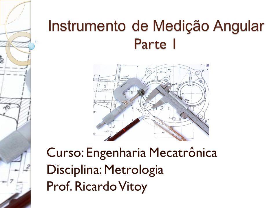 Instrumento de Medição Angular Parte 1