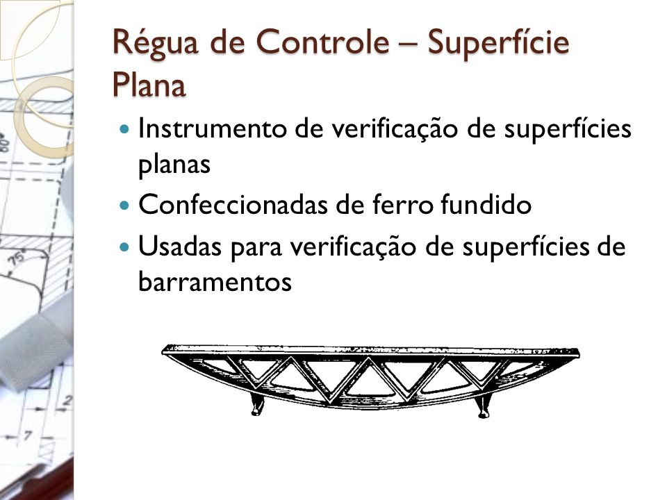 Régua de Controle – Superfície Plana