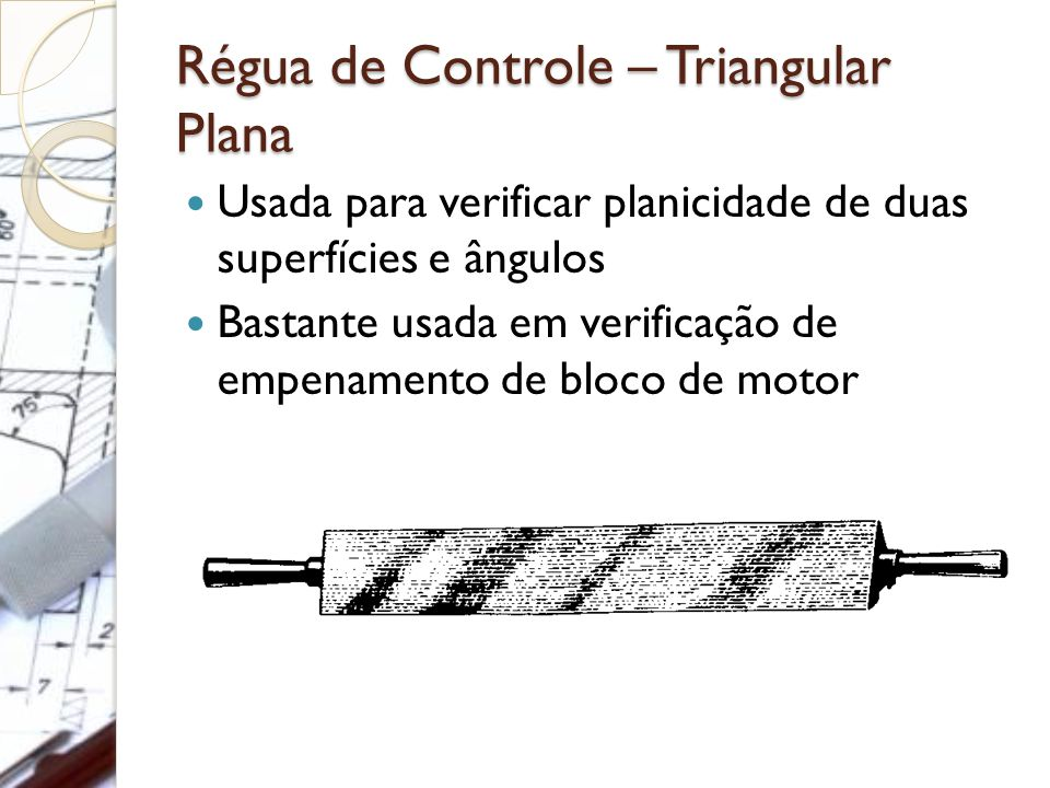 Régua de Controle – Triangular Plana